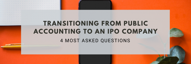 Transitioning from Public Accounting to an IPO Company